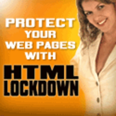 Product picture Html Lockdown - Discover How to Quickly & Easily Protect Your Web Pages from Unscrupulous Cyber-Thieves!